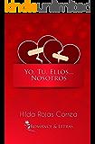 Yo, Tú, Ellos... Nosotros (Spanish Edition)
