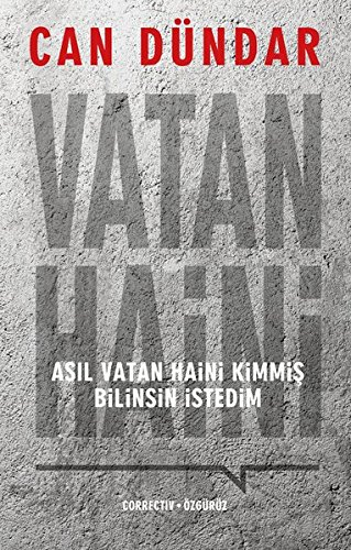 Vatan Haini: Asıl vatan haini kimmiş bilinsin istedim