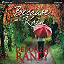 Because of the Rain Audiobook by Deborah Raney Narrated by Julie Lancelot
