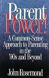 Parent Power!, John K. Rosemond and John Rosemond, 0836228081