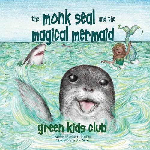 Download The Monk Seal and the Mermaid (Green Kids Club) ebook