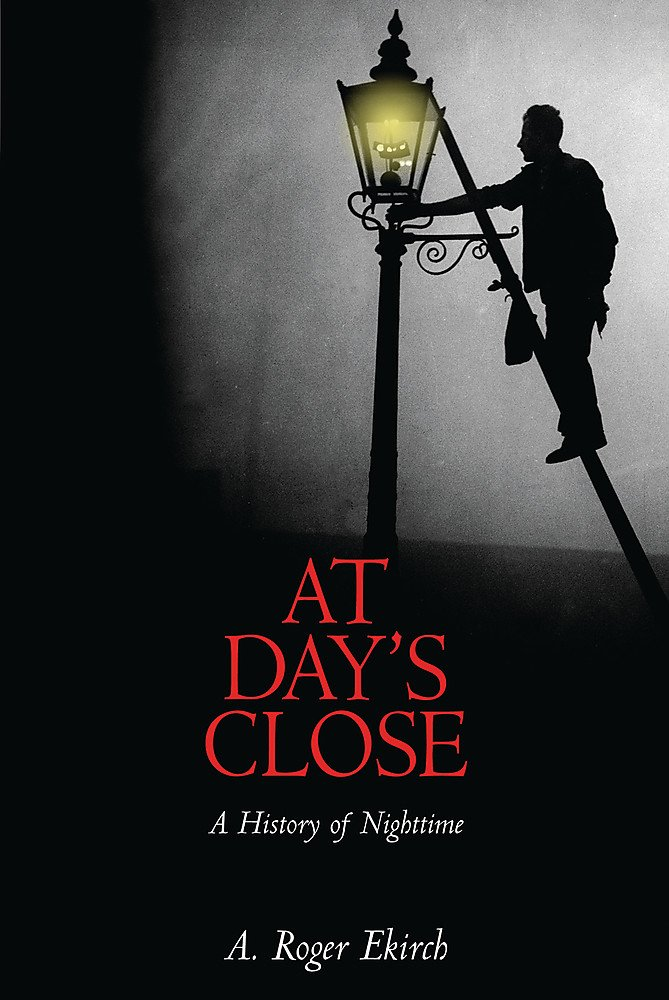 Read Online At Day's Close: A History of Nighttime pdf epub