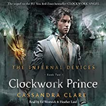 The Clockwork Prince: The Infernal Devices, Book 2 Audiobook by Cassandra Clare Narrated by Ed Westwick, Heather Lind