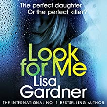 Look for Me: Detective D. D. Warren, Book 9 Audiobook by Lisa Gardner Narrated by Regina Reagan