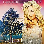 Mail Order Bride: Grace's Destiny: Faith Creek Brides, Book 17 | Karla Gracey