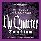 No Quarter: Dominium, Volume 5: An Adventurous Historical Romance | MJL Evans, GM O'Connor