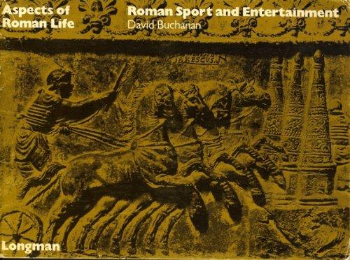 Roman Sport and Entertainment (ASPECTS OF ROMAN LIFE)