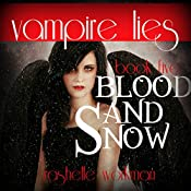 Vampire Lies: A Blood and Snow Novel: Blood and Snow Season, Book 1 | RaShelle Workman