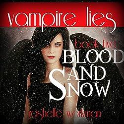 Vampire Lies: A Blood and Snow Novel
