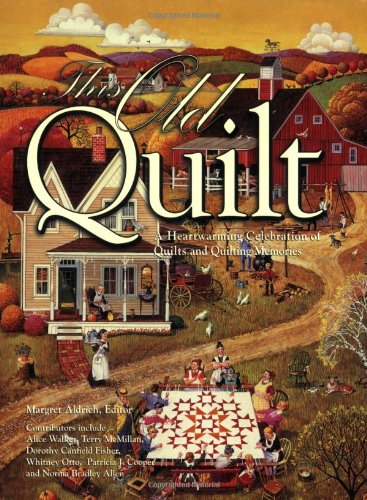 (This Old Quilt: A Heartwarming Celebration of Quilts And Quilting Memories )