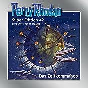 Das Zeitkommando (Perry Rhodan Silber Edition 42) | Hans Kneifel, William Voltz, Clark Darlton, Kurt Mahr