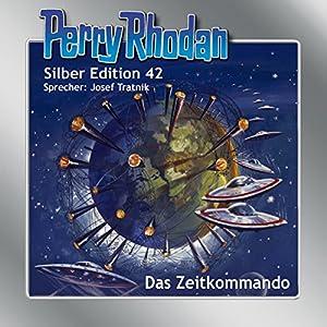 Das Zeitkommando (Perry Rhodan Silber Edition 42) Hörbuch