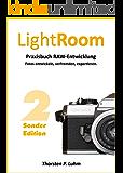 Lightroom - Praxisbuch RAW-Entwicklung: Fotos entwickeln, verfremden, exportieren.