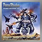 Mission Zeitbrücke - Teil 3 (Perry Rhodan Silber Edition 121)