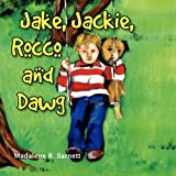 Jake, Jackie, Rocco and Dawg