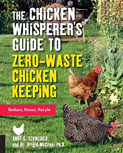 The Chicken Whisperer's Guide to Zero-Waste Chicken Keeping: Reduce, Reuse, Recycle (Things To Build With Redstone In Minecraft)