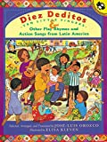 : Diez Deditos and Other Play Rhymes and Action Songs from Latin America (Spanish Edition)