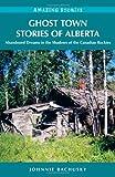 download ebook ghost town stories of alberta (amazing stories) pdf epub