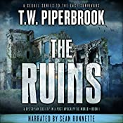 The Ruins: The Ruins Series, Book 1 | T.W. Piperbrook