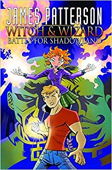 Book James Patterson's Witch & Wizard Volume 1: Battle for Shadowland (Witch & Wizard (Graphic Novels)) by James Patterson (2011-11-08)