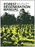 Forest Regeneration Manual, Duryea, Mary L. and Dougherty, Phillip M., 0792309596