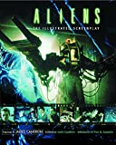 """Aliens"": Complete Illustrated Screenplay"