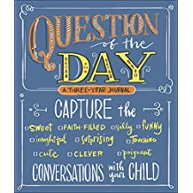 Question of the Day: Capture the (Sweet, Faith-filled, Silly, Insightful, Surprising, Touching, Funny, Cute, Clever, Poignant) Conversations with Your Child
