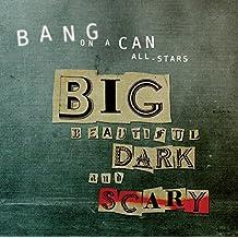 Big Beautiful Dark and Scary