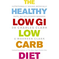 The Healthy Low GI Low Carb Diet: Nutritionally Sound, Medically Safe, No Willpower Needed!