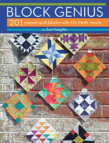 Block Genius: 201 Pieced Quilt Blocks with No Match Charts (Landauer) Clear Instructions, Expert Advice, Accurate Measurements, and Exploded Diagrams for Classic 6, 9, and 12 Inch Blocks by Landauer