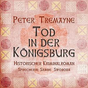 Tod in der Königsburg (Schwester Fidelma ermittelt 7) Hörbuch
