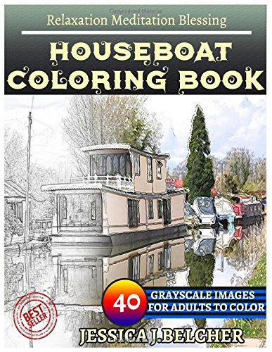 HOUSEBOAT Coloring Books: For Adults and Teens  Stress Relief Coloring Book: Sketch Coloringbook  40 Grayscale Images