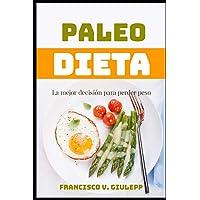 Paleo Dieta: La mejor decisión para perder peso