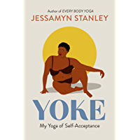 Yoke: My Yoga of Self-Acceptance (English Edition)