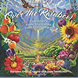 Over The Rainbow: A Gardener's Guide To Creating Light-Filled Gardens