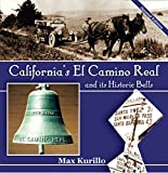img - for California's El Camino Real and Its Historic Bells, Second Edition book / textbook / text book