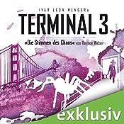 Die Stimmen des Chaos (Terminal 3 - Folge 7) | Ivar Leon Menger, Raimon Weber