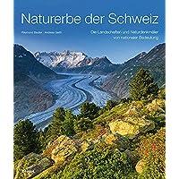 Naturerbe der Schweiz: Die Landschaften und Naturdenkmäler von nationaler Bedeutung