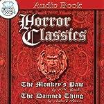Horror Classics   W. W. Jacobs,Ambrose Bierce