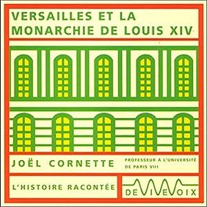 Versailles et la monarchie de Louis XIV Discours