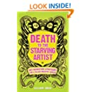 Death To The Starving Artist: Art Marketing Strategies for a Killer Creative Career