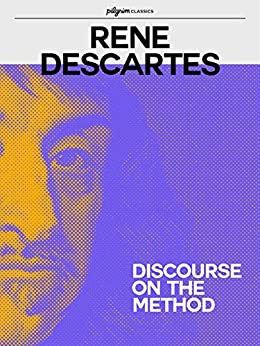 discourse on the method by descartes In philosophy, for instance, there is a long tradition referring to methods of all sorts, ranging from descartes' discourse on method to kant's transcendental method, from marx's dialectical method to husserl's phenomenological method, and to de saussure's structuralist method, to name just a handful.