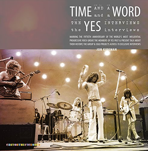 Time and a Word: The Yes Interviews