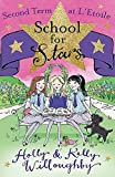 School for Stars: Second Term at L'Etoile by Kelly Willoughby (2013-08-01)