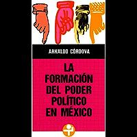 La formación del poder político en México (Problemas De Mexico)