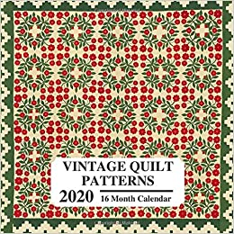 Vintage Quilt Patterns 2020 16 Month Calendar Beautiful