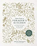 #1: Tales from a Forager's Kitchen: The Ultimate Field Guide to Evoke Curiosity and Wonderment with More Than 80 Recipes and Foraging Tips