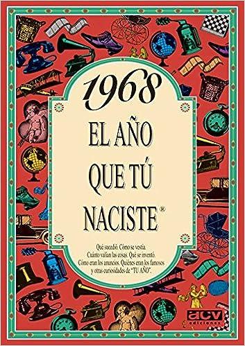 1968 EL AÑO QUE TU NACISTE (El año que tú naciste): Amazon.es: Rosa Collado: Libros