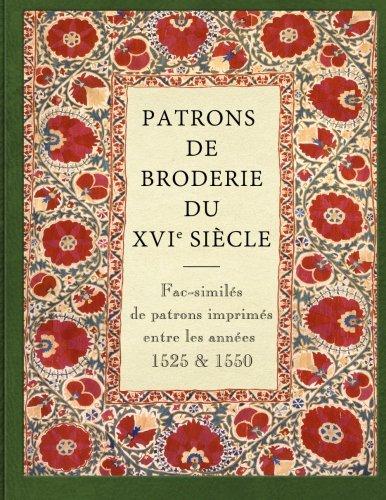 Patrons de broderie du XVIe siecle Fac-similés de patrons imprimés entre les années 1525 et 1550.  [Cocheris, Hippolyte - Migeon, Gaston] (Tapa Blanda)