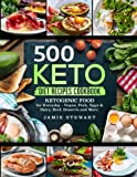 500 Keto Diet Recipes Cookbook: Ketogenic Food for Everyday - Vegan, Pork, Eggs & Dairy, Beef, Desserts and More.